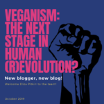 VEGANISM: The Next Stage in Human (R)evolution?