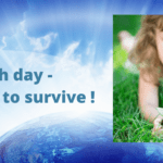 Earth day -  Help me to survive !