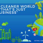 "A Cleaner World - ""That's just business"""