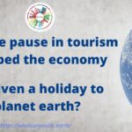 Has the pause in tourism stopped the economy Or given a holiday to planet earth?