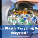 Is Our Plastic Recycling Being Recycled?